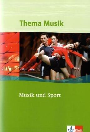 9783121789481: Thema Musik. Themenhefte für die Sekundarstufe I. Musik und Sport. Klasse 7 bis 12