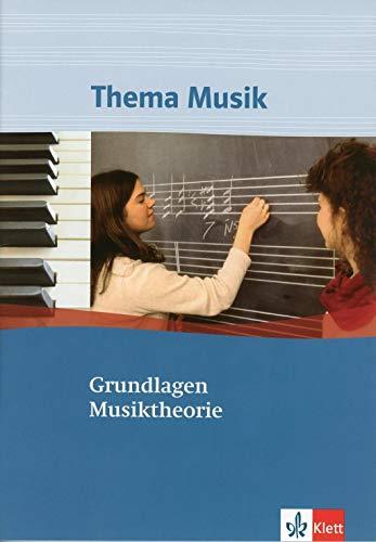 9783121790302: Thema Musik. Grundlagen Musiktheorie: Arbeitsheft für den Musikunterricht in der Sekundarstufe II