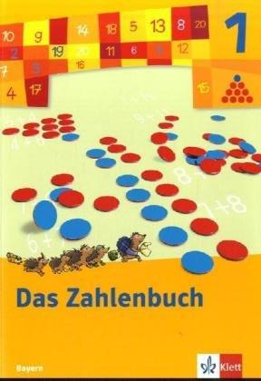 9783122008109: Das Zahlenbuch, Ausgabe Bayern, Neubearbeitung 1. Schuljahr, Schülerbuch