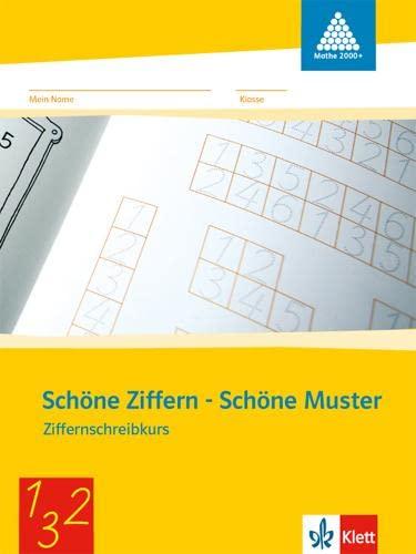 9783122009410: Programm mathe 2000. Schöne Ziffern - Schöne Muster. Ziffernschreibkurs. Neubearbeitung. Allgemeine Ausgabe: Schöne Ziffern - Schöne Muster