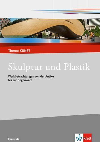 9783122051228: Thema Kunst. Arbeitshefte Kunst für die Sekundarstufe II. Plastik und Skulptur: Themenheft