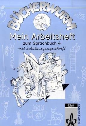 Bücherwurm. Mein Sprachbuch 4. Arbeitsheft. Schulausgangsschrift.: Wolfgang Bücherl