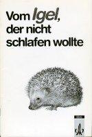 9783122304201: Vom Igel, der nicht schlafen wollte. Was wir mit dem Igel Schnuffi erlebt haben