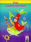 9783122502119: Das Zauberalphabet, neue Rechtschreibung, Kinderbuch-Fibel