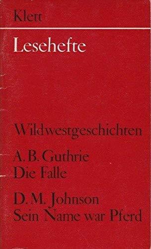 9783122603700: Wildwestgeschichten. (A.B. Guthrie: Die Falle - D.M. Johnson: Sein Name war Pferd)