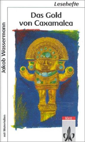 9783122604202: Das Gold von Caxamalca. Mit Materialien. (Lernmaterialien) (German Edition)
