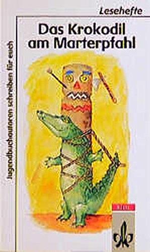 9783122614904: Das Krokodil am Marterpfahl. Jugendbuch-Autoren schreiben für Euch