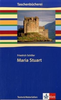 Maria Stuart. Mit Materialien: Ab 9./10. Schuljahr: Schiller, Friedrich
