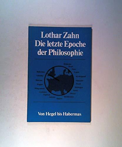 9783122685003: Die letzte Epoche der Philosophie. Texte von Hegel bis Habermas. Eine Sammlung f�r die Studienstufe