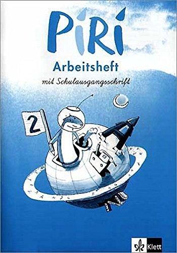 Piri. Arbeitsheft zum Sprach-Lese-Buch 2. Schuljahr. Schulausgangsschrift