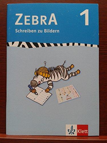 9783122707583: Zebra. Schreiben zu Bildern. Arbeitsheft 1. Schuljahr