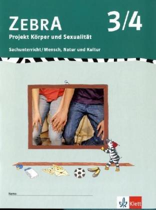 9783122707705: Zebra. Projekthefte für den Sachunterricht. Projekt Körper und Sexualität 3./4. Schuljahr: Sachunterricht / Mensch, Natur und Kultur