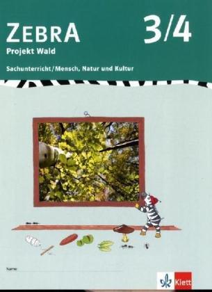 9783122707798: Zebra. Projekthefte für den Sachunterricht/Projekt Wald 3./4. Schuljahr: Sachunterricht/Mensch, Natur und Kultur