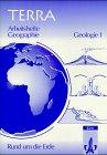 9783122840105: TERRA. Rund um die Erde. Geologie 1: Wie die Erde wurde, was sie ist. Arbeitshefte Geographie