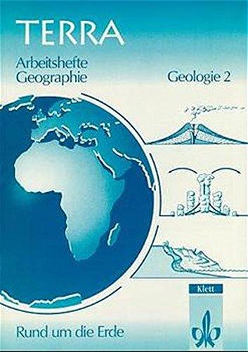 9783122840204: TERRA Geographie. Rund um die Erde. Geologie 2. Arbeitsheft: Wasser, Eis und Wind gestalten die Oberfläche der Erde