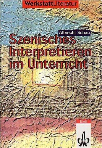 9783123063701: Szenisches Interpretieren im Unterricht. (=Werkstatt Literatur - Lyrik, Prosa).