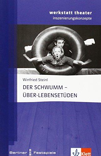 9783123064067: Werkstatt Theater. Der Schwumm - Über-Lebensetüden: Mit Materialien