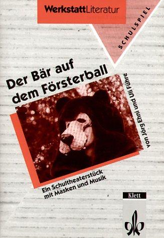 9783123064203: Der Bär auf dem Försterball Schultheaterstück mit Masken und Musik. (Lernmaterialien)