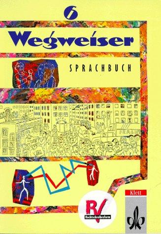 9783123072802: Wegweiser. 6. Schuljahr. Sprachbuch. Allgemeine Ausgabe