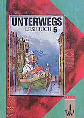 9783123085000: Unterwegs, Lesebuch, Allgemeine Ausgabe, neue Rechtschreibung, 5. Schuljahr