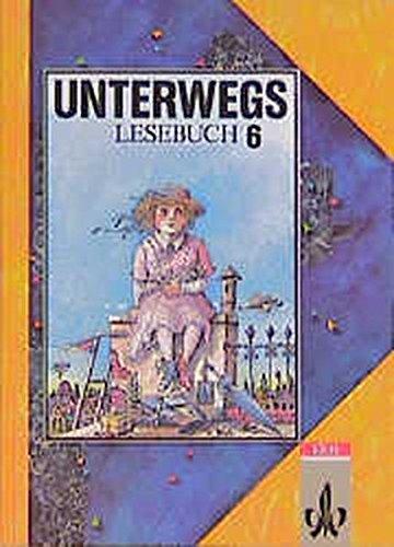 Unterwegs, Lesebuch, Allgemeine Ausgabe, neue Rechtschreibung, 6.