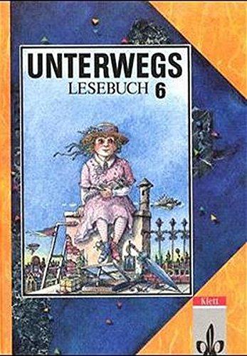 Unterwegs, Lesebuch, Ausgabe Baden-W�rttemberg, 6. Schuljahr: Bleier-Staudt, Elke, Bothe,