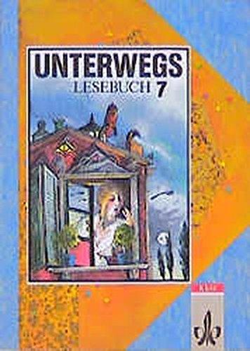 Unterwegs, Lesebuch, Allgemeine Ausgabe, neue Rechtschreibung, 7.
