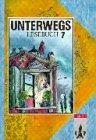 Unterwegs, Lesebuch, Ausgabe Baden-Württemberg, 7. Schuljahr, neue