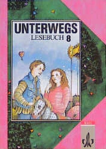 Unterwegs, Lesebuch, Allgemeine Ausgabe, neue Rechtschreibung, 8.: Beile-Staudt, Elke, Bothe,