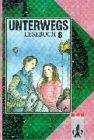 Unterwegs, Lesebuch, Ausgabe Baden-Württemberg, 8. Schuljahr, neue