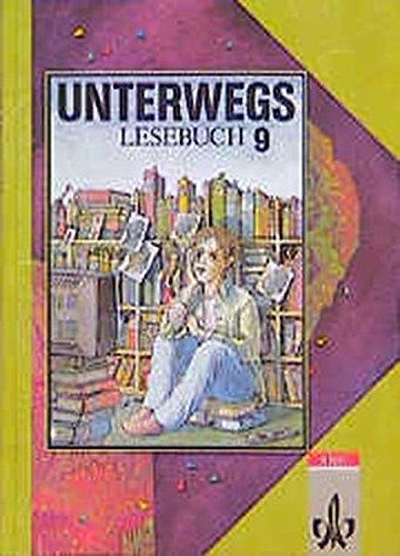 Unterwegs, Lesebuch, Allgemeine Ausgabe, neue Rechtschreibung, 9.: Bleier-Staudt, Elke, Bothe,