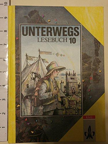 Unterwegs, Lesebuch, Ausgabe Baden-Württemberg, 10. Schuljahr, Ausgabe