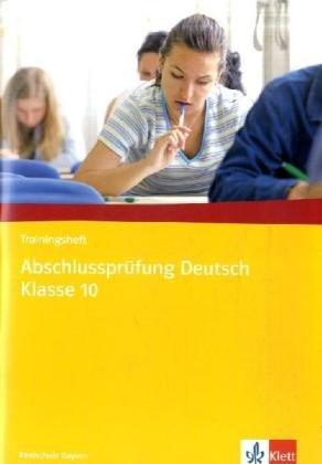 9783123100390: Trainingsheft Abschlussprüfung Deutsch Klasse 10. Realschule Bayern