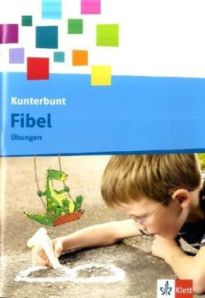 9783123104015: Die Kunterbunt Fibel. Arbeitsheft 1. Schuljahr in Druckschrift mit Lernsoftware zum Download