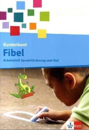 9783123104138: Die Kunterbunt Fibel. Arbeitsheft Sprachförderung und DaZ 1. Schuljahr