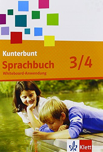 9783123104725: Das Kunterbunt Sprachbuch. Neubearbeitung. Interaktive Tafelbilder 3. Schuljahr [import allemand]