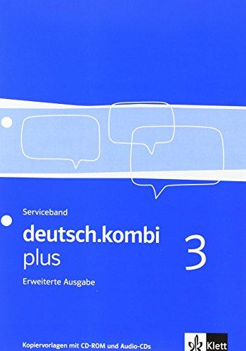 9783123132018: deutsch.kombi plus 3. Serviceband - erweiterte Ausgabe. Kopiervorlagen mit CD-ROM und Audio-CD 7. Klasse: Sprach- und Lesebuch. Allgemeine Ausgabe für differenzierende Schulen
