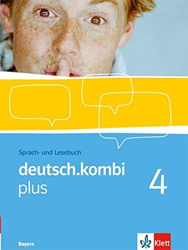 9783123133145: deutsch.kombi plus 4. Sch�lerbuch 8. Klasse. Sprach- und Lesebuch f�r Bayern