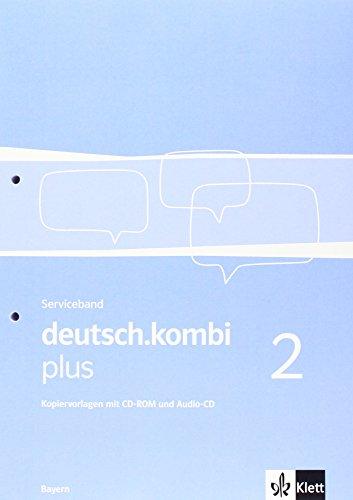 9783123133220: deutsch.kombi plus 2. Serviceband. Kopiervorlagen mit CD-ROM und Audio-CD (Loseblattsammlung gelocht und eingeschweißt) 6. Klasse: Sprach- und Lesebuch für Bayern