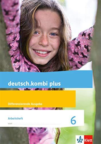deutsch.kombi plus. Arbeitsheft 6. Schuljahr. Allgemeine Ausgabe.: Sabine Utheß