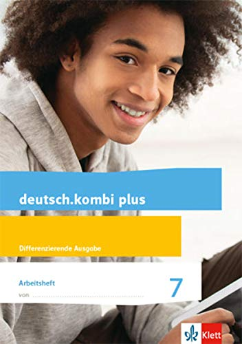 deutsch.kombi plus. Arbeitsheft mit Lösungsteil. Klasse 7.