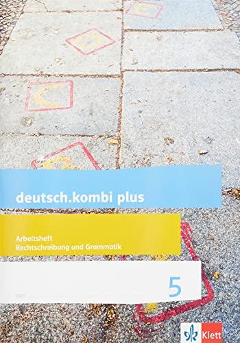 deutsch.kombi plus. Arbeitsheft Rechtschreibung/Grammatik 5. Schuljahr. Allgemeine
