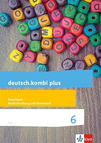 deutsch.kombi plus. Arbeitsheft Rechtschreibung/Grammatik 6. Schuljahr. Allgemeine