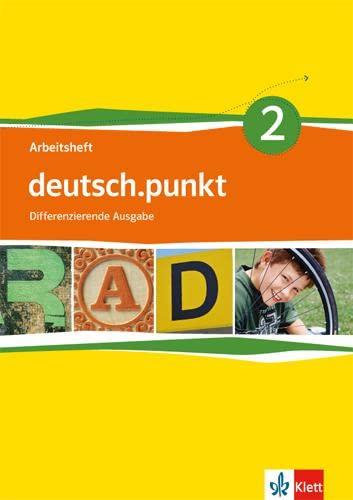 9783123138324: deutsch.punkt 2. Arbeitsheft 6. Schuljahr. Differenzierende Ausgabe