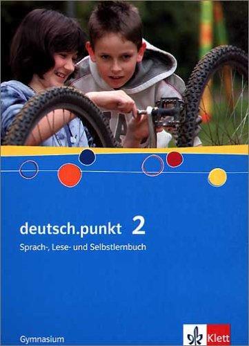 9783123139024: deutsch.punkt 2. Schülerbuch: Sprach-, Lese- und Selbstlernbuch