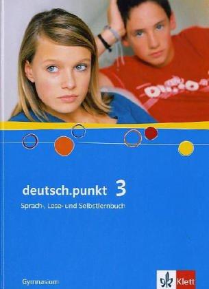 9783123139031: deutsch.punkt 3. Schülerbuch. 7. Schuljahr. Gymnasium: Sprach-, Lese- und Selbstlernbuch