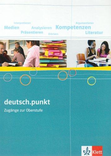 9783123139062: deutsch.punkt. Band 6. Sprach-, Lese- und Selbstlernbuch. Zugänge zur Oberstufe. Allgemeine Ausgabe für Gymnasien