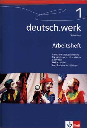deutsch.werk. Arbeitsbuch für Gymnasien: deutsch.werk 1. Arbeitsheft.: Nutz, Maximilian, Schuchart,