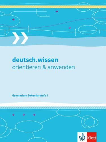 9783123142284: deutsch.wissen. Orientieren und anwenden. Kompendium: Wissen, Arbeitstechniken und Arbeitsprozesseder Sekundarstufe