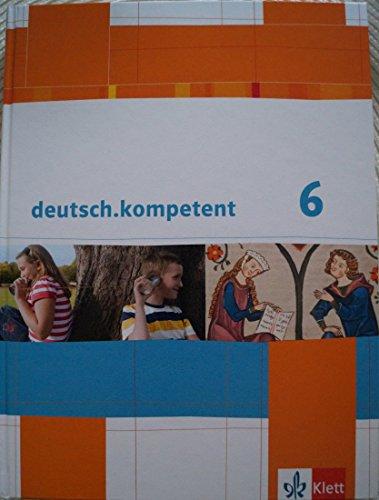 9783123160028: deutsch.kompetent. Schülerbuch mit Onlineangebot 6. Klasse